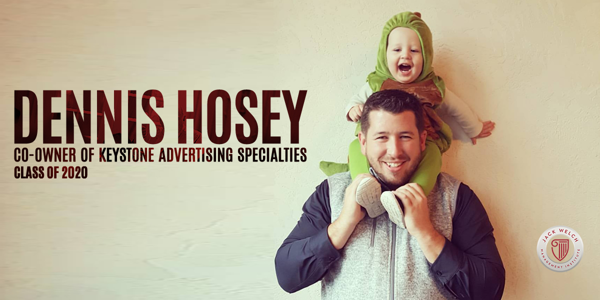Dennis Hosey, Jack Welch MBA