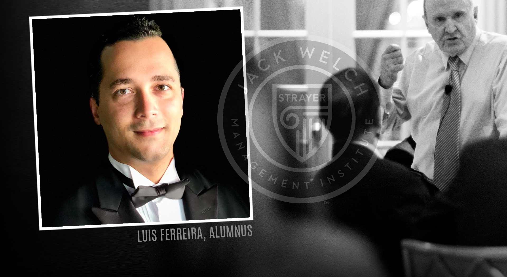 Jack Welch MBA, Luis Ferrerira